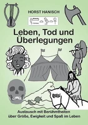 Leben, Tod Und Uberlegungen (Paperback)