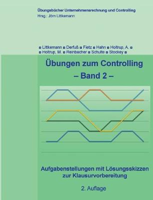 UEbungen zum Controlling, Band 2, 2. Aufl. (Paperback)