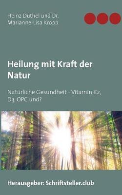 Heilung Mit Kraft Der Natur (Paperback)