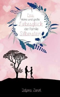 Das Kleine Und Groe Liebesgluck Der Familie Silberstein (Paperback)