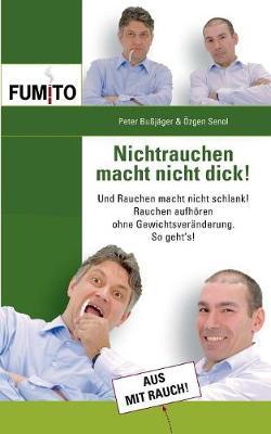 Nichtrauchen Macht Nicht Dick! (Paperback)