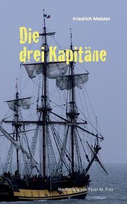 Die drei Kapitane: Ein Seeabenteuer (Paperback)