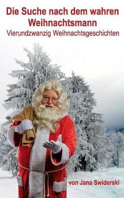 Die Suche Nach Dem Wahren Weihnachtsmann (Paperback)