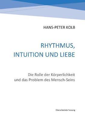Rhythmus, Intuition Und Liebe (Paperback)