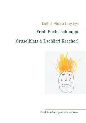 Fredi Fuchs Schnappt Gruselklatz & Dscharri Kracherl (Paperback)