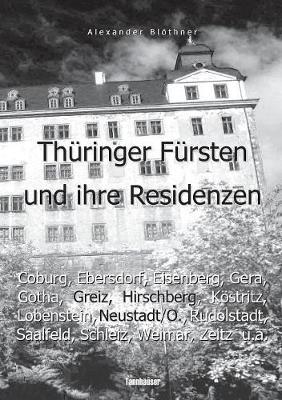 Th�ringer F�rsten Im 18. Jahrhundert Und Ihre Herrschaft - Eine Reise Ins Zeitalter Des Absolutismus (Paperback)