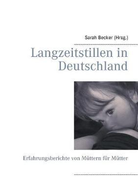 Langzeitstillen in Deutschland (Paperback)