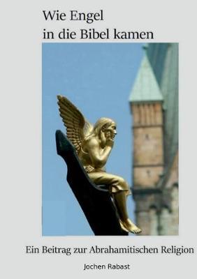 Wie Engel in Die Bibel Kamen (Paperback)
