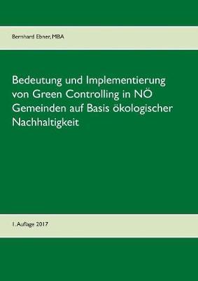 Bedeutung Und Implementierung Von Green Controlling in Niederosterreichischen Gemeinden Auf Basis Okologischer Nachhaltigkeit (Paperback)