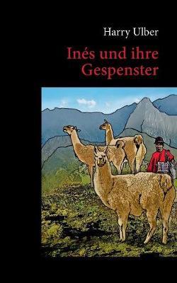 Ines Und Ihre Gespenster (Paperback)