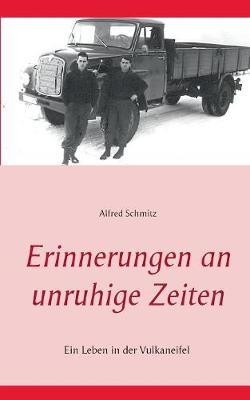 Erinnerungen an Unruhige Zeiten (Paperback)