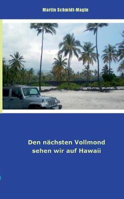 Den Nachsten Vollmond Sehen Wir Auf Hawaii (Paperback)