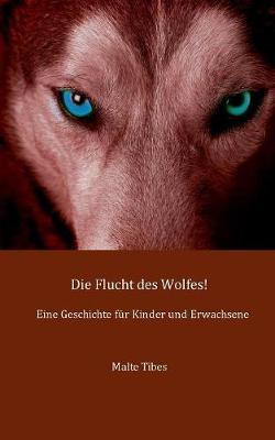 Die Flucht Des Wolfes! (Paperback)