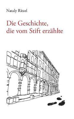 Die Geschichte, Die Vom Stift Erzahlte (Paperback)