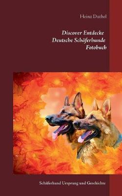 Discover Entdecke Deutsche Schaferhunde Fotobuch (Paperback)