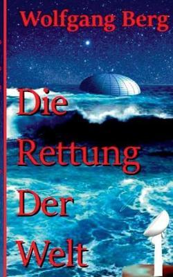 Die Rettung der Welt (Paperback)