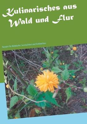 Kulinarisches Aus Wald Und Flur (Paperback)