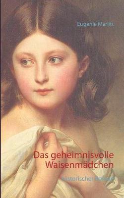 Das Geheimnisvolle Waisenmadchen (Paperback)