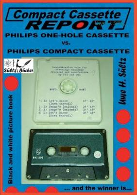 Compact Cassette Report - Philips One-Hole Cassette vs. Compact Cassette Norelco Philips (Paperback)