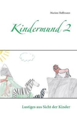 Kindermund 2 (Paperback)