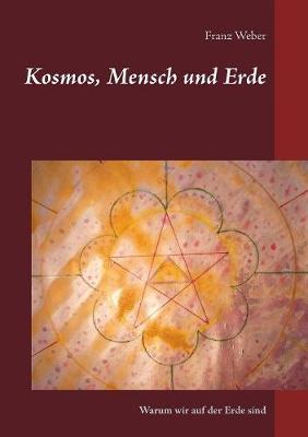 Kosmos, Mensch Und Erde (Paperback)