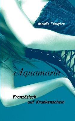 Aquamarin (Paperback)