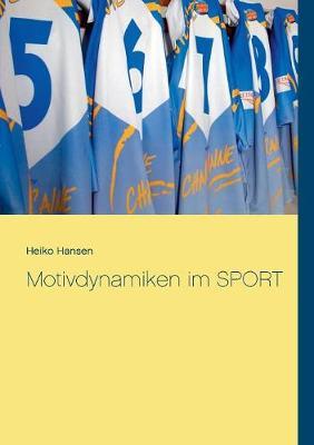 Motivdynamiken im SPORT (Paperback)