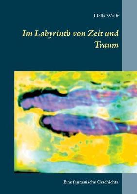 Im Labyrinth Von Zeit Und Traum (Paperback)