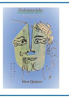 Dulcinea Lebt, Herr Quijote Und Was Wir Zu Sagen Haben Teil 2 (Paperback)