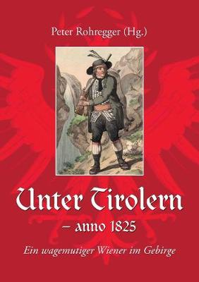 Unter Tirolern - Anno 1825 (Paperback)