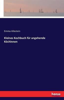 Kleines Kochbuch F r Angehende K chinnen (Paperback)