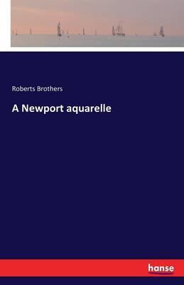 A Newport Aquarelle (Paperback)