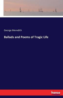 Ballads and Poems of Tragic Life (Paperback)