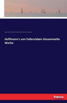 Hoffmann's Von Fallersleben Gesammelte Werke (Paperback)