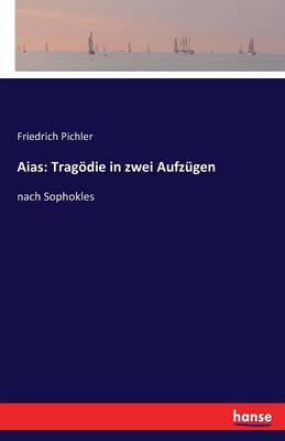 Aias: Tragodie in Zwei Aufzugen (Paperback)