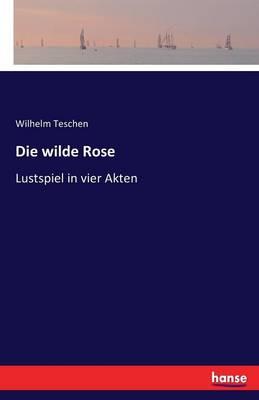 Die Wilde Rose (Paperback)