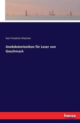 Anekdotenlexikon Fur Leser Von Geschmack (Paperback)