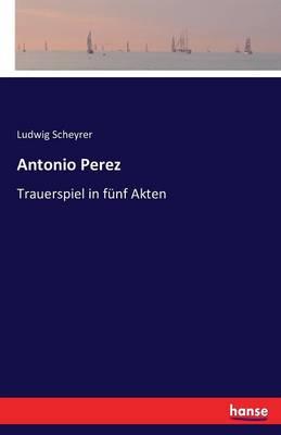 Antonio Perez (Paperback)