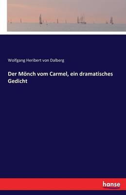 Der M nch Vom Carmel, Ein Dramatisches Gedicht (Paperback)