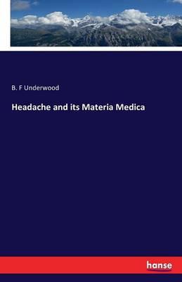Headache and Its Materia Medica (Paperback)