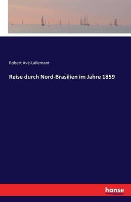 Reise Durch Nordbrasilien Im Jahre 1859 (Paperback)