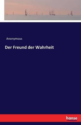 Der Freund Der Wahrheit (Paperback)