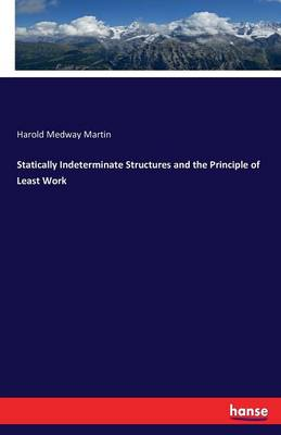 Statically Indeterminate Structures and the Principle of Least Work (Paperback)