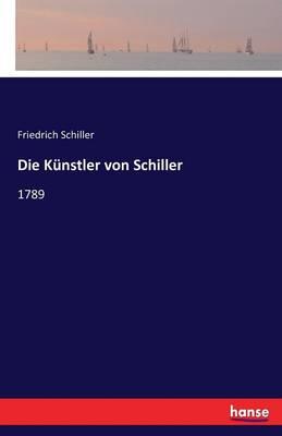 Die K nstler Von Schiller (Paperback)