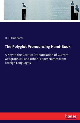 The Polyglot Pronouncing Hand-Book (Paperback)