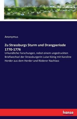 Zu Strassburgs Sturm Und Drangperiode 1770-1776 (Paperback)