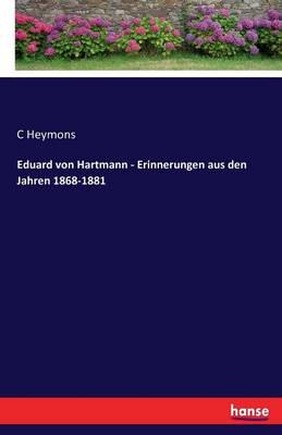 Eduard Von Hartmann - Erinnerungen Aus Den Jahren 1868-1881 (Paperback)