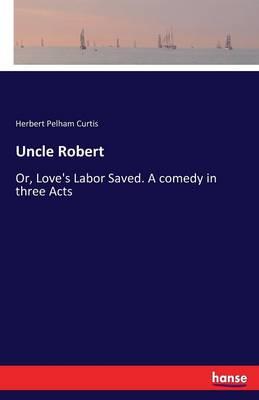 Uncle Robert (Paperback)