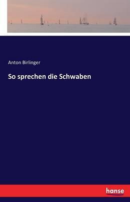 So Sprechen Die Schwaben (Paperback)
