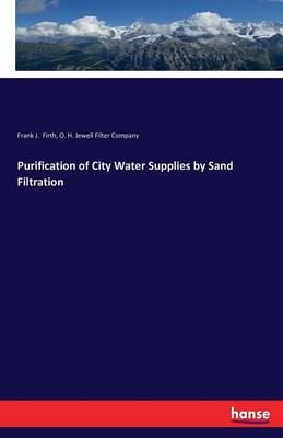 Purification of City Water Supplies by Sand Filtration (Paperback)
